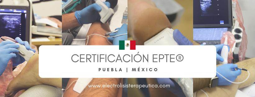 Certificaciones electrolisis percutánea Puebla, México